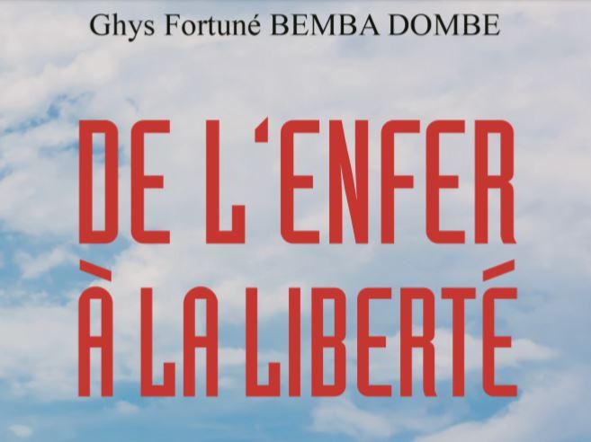 Présentation et dédicace du livre de Ghys Fortuné Bemba Dombe : De l'enfer à la liberté