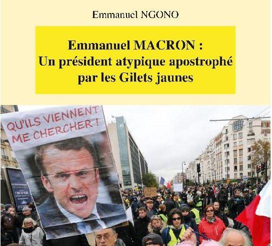 Interview de Monsieur Emmanuel Ngono, auteur de l'ouvrage intitulé « Emmanuel MACRON : Un président atypique apostrophé par les Gilets jaunes »